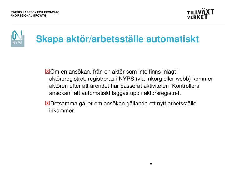 Skapa aktör/arbetsställe automatiskt