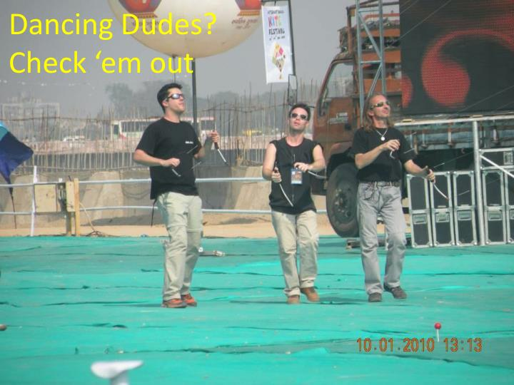 Dancing Dudes? Check '