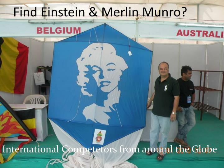 Find Einstein & Merlin Munro?