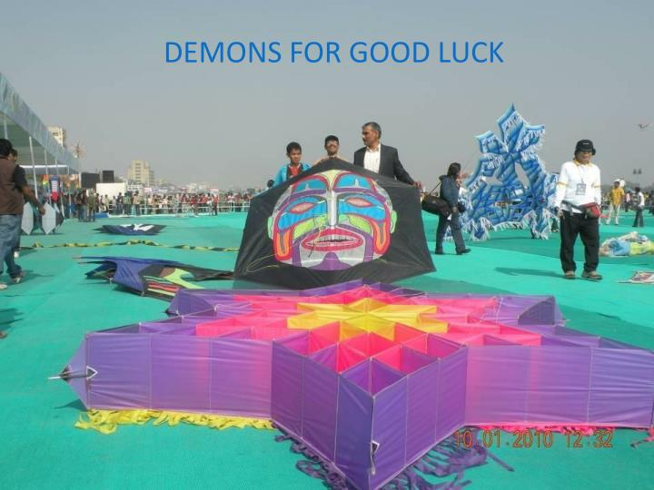 DEMONS FOR GOOD LUCK