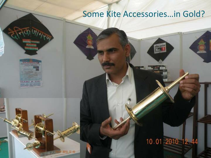 Some Kite Accessories…in Gold?