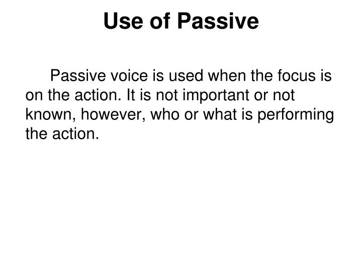 Use of Passive