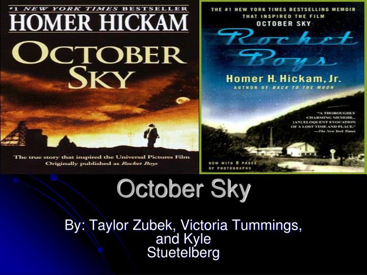an analysis of october sky by homer hickam October sky (1999) on imdb: based on fact, this is the story of a teenager named homer hickam  in october, news of the soviet.