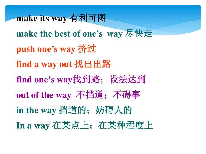 make its way