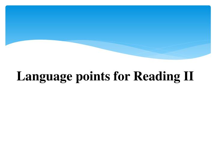 Language points for Reading II