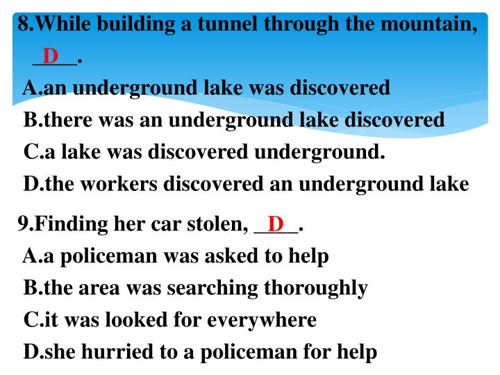 8.While building a tunnel through the mountain, ____.