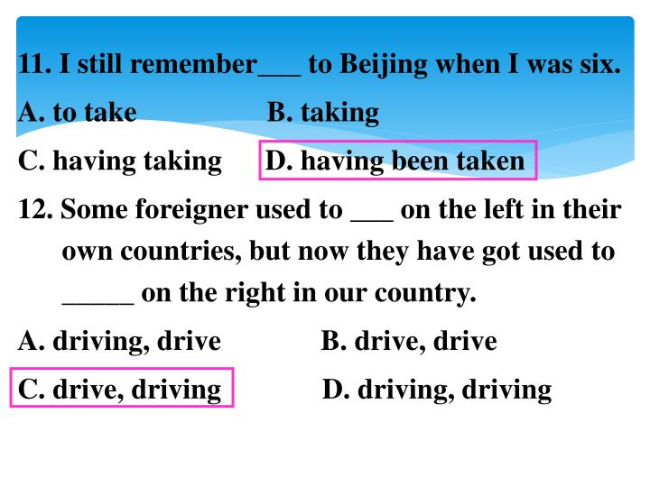 11. I still remember___ to Beijing when I was six.