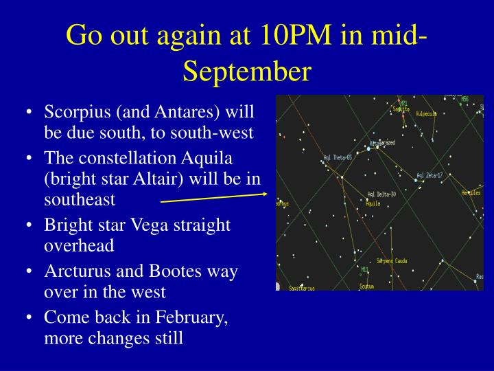 Go out again at 10PM in mid-September