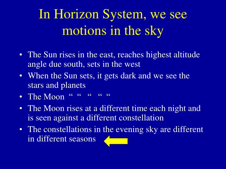 In Horizon System, we see motions in the sky