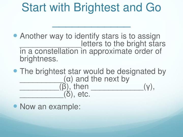 Start with Brightest and Go ____________