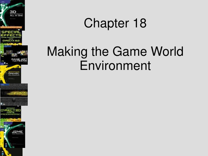Chapter 18 making the game world environment