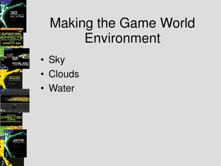 Making the game world environment