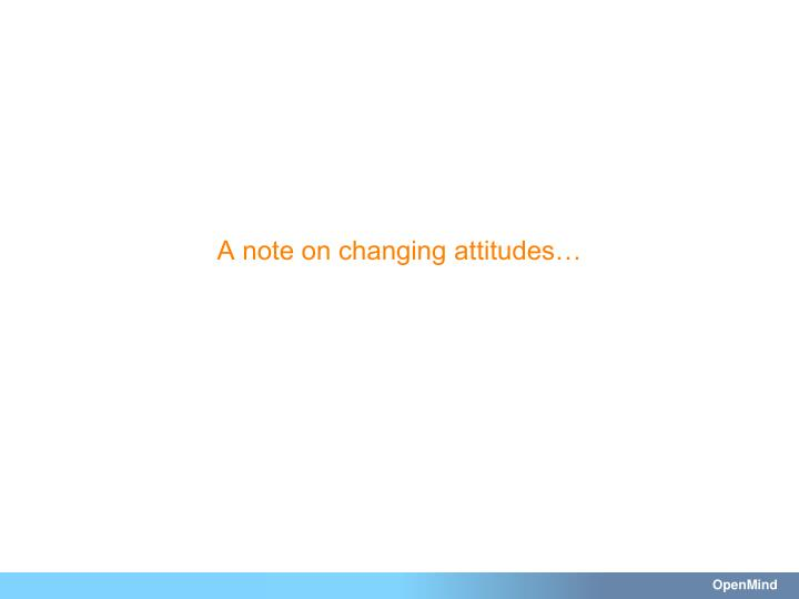 A note on changing attitudes…