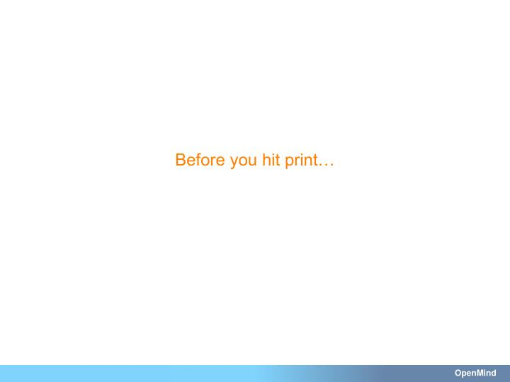 Before you hit print…