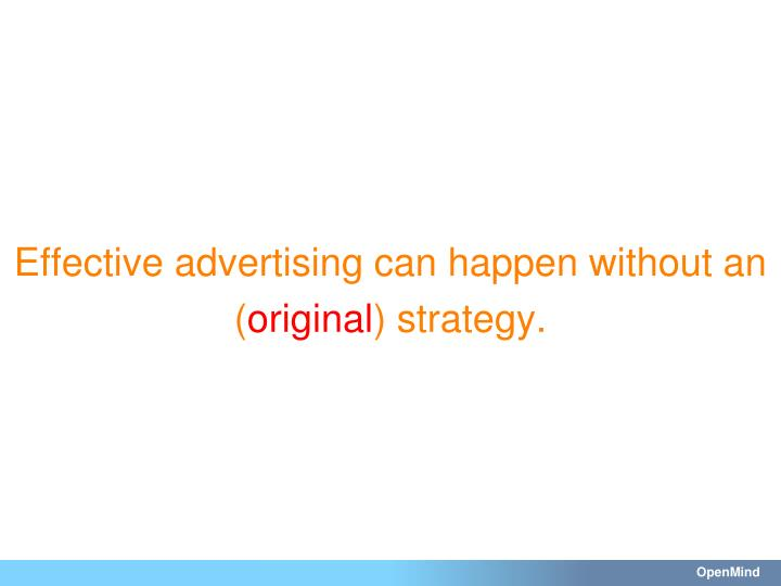 Effective advertising can happen without an (