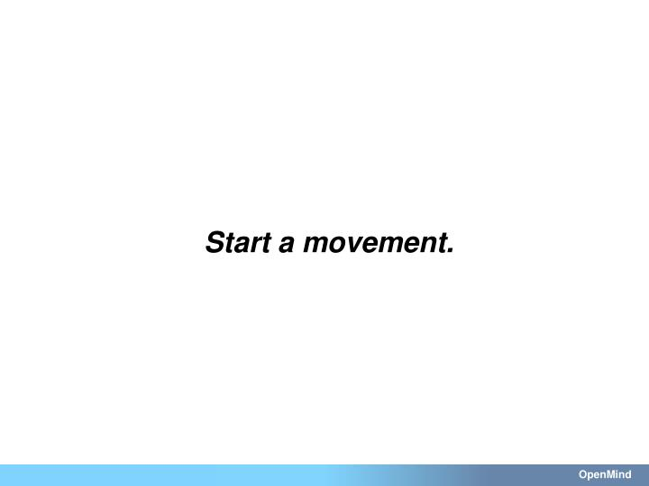 Start a movement.