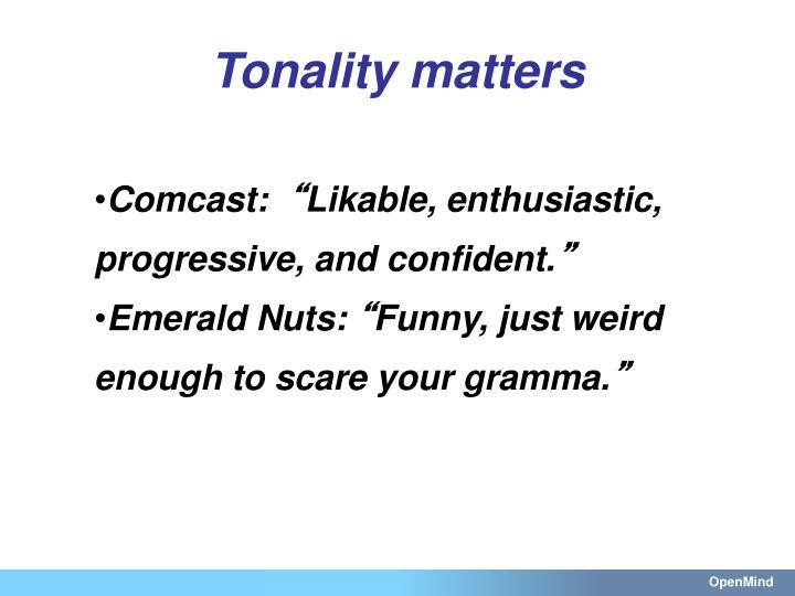 Tonality matters