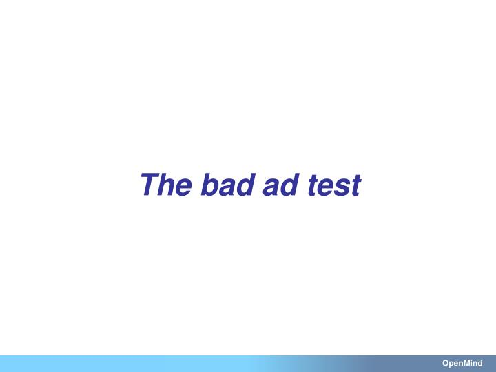 The bad ad test