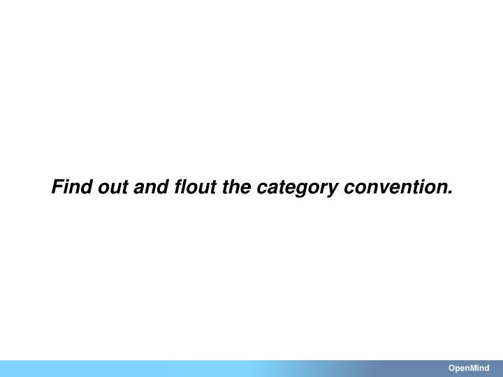 Find out and flout the category convention.