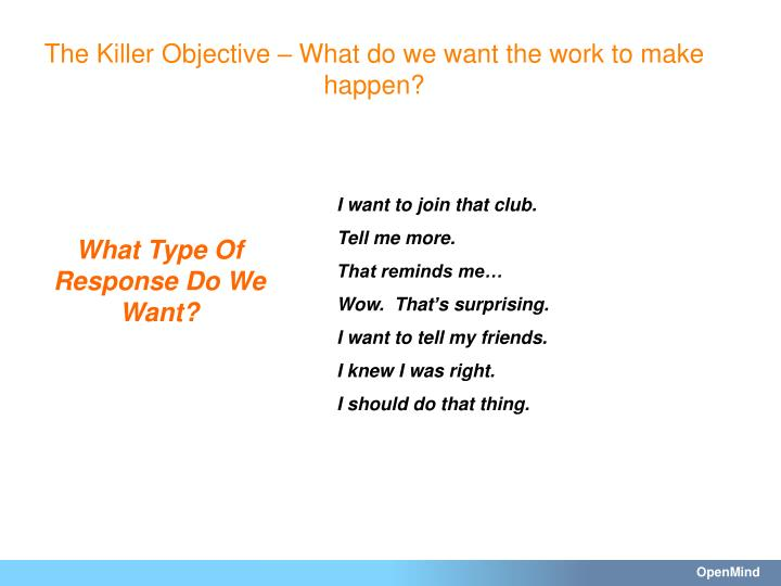 The Killer Objective – What do we want the work to make happen?