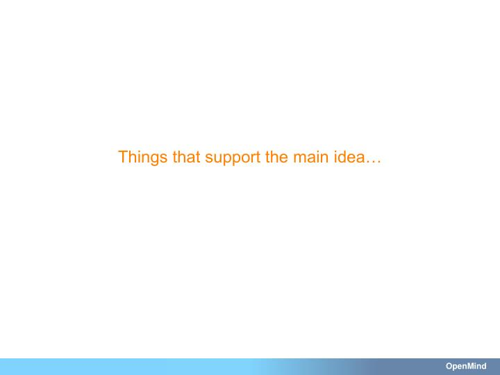 Things that support the main idea…