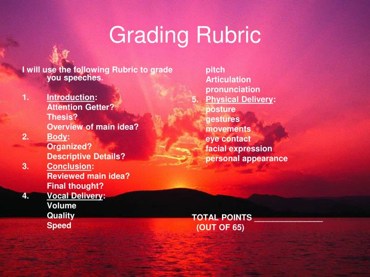 I will use the following Rubric to grade you speeches.