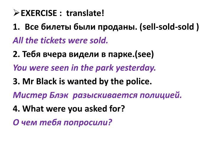 EXERCISE :  translate!