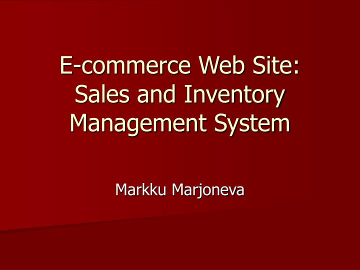 E commerce web site sales and inventory management system