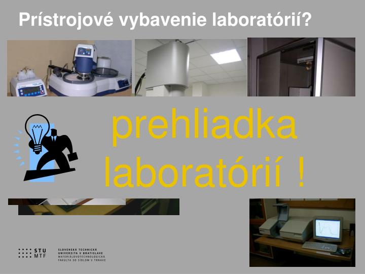 Prístrojové vybavenie laboratórií?