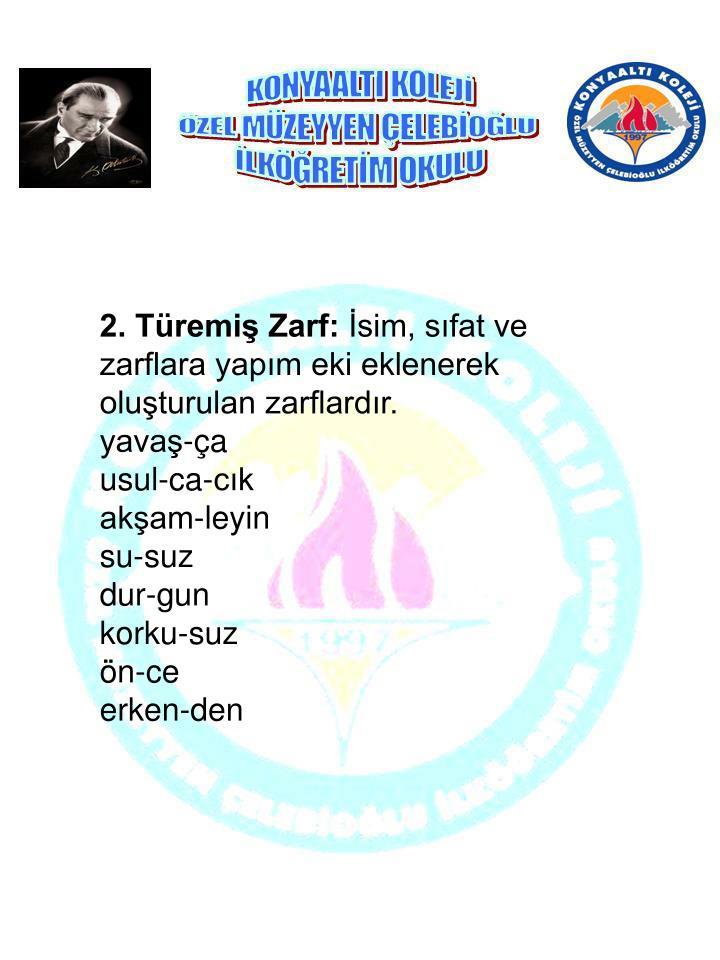 2. Türemiş Zarf: