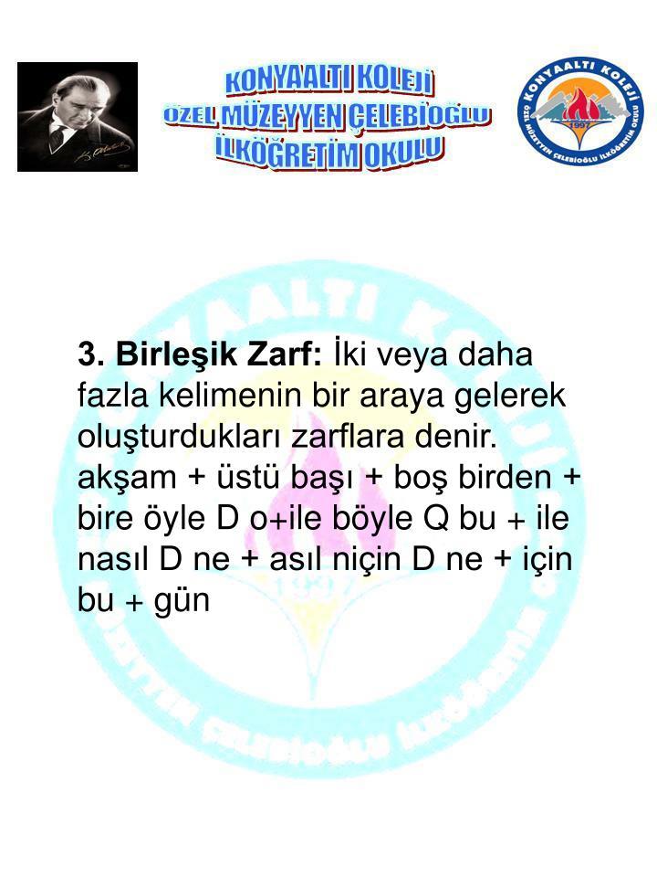 3. Birleşik Zarf: