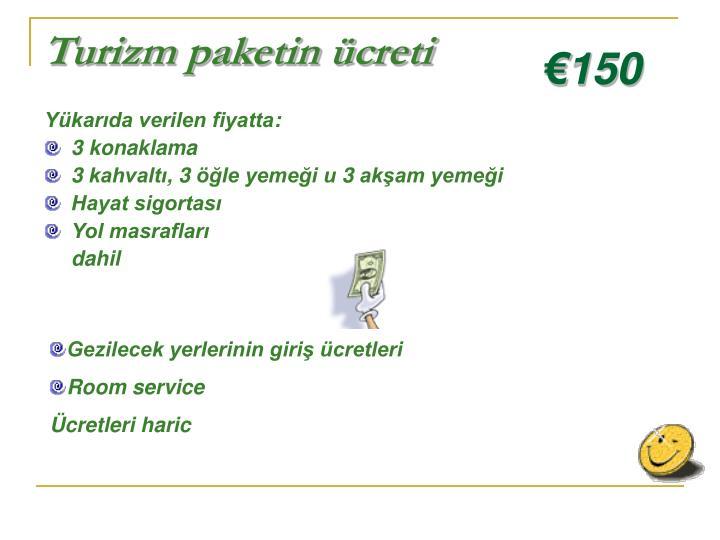 Turizm paketin ücreti