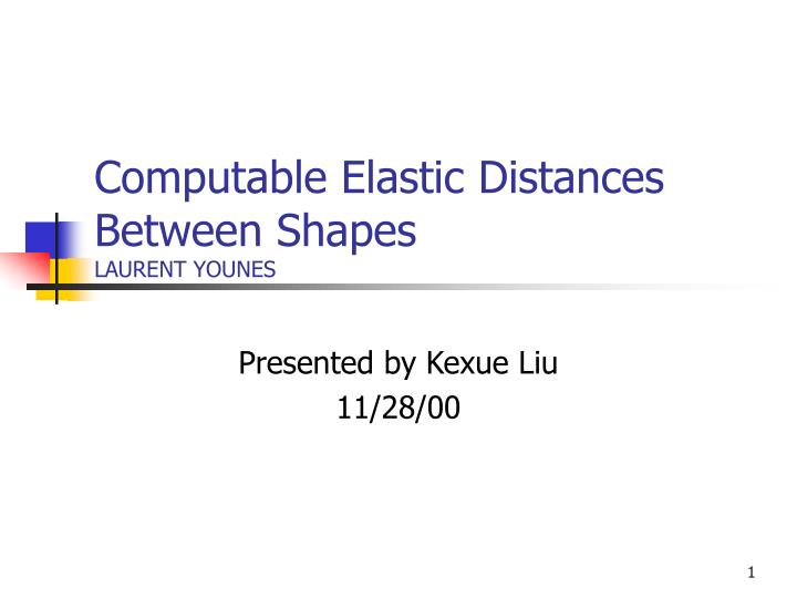 Computable elastic distances between shapes laurent younes