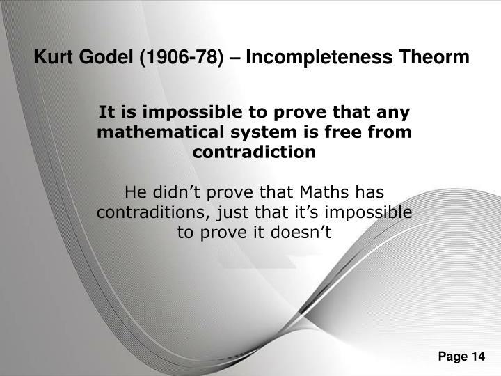 Kurt Godel (1906-78) – Incompleteness Theorm