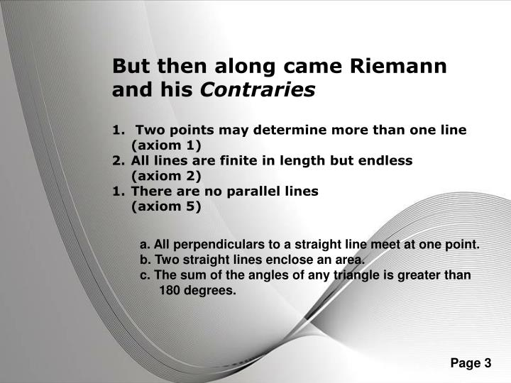 But then along came Riemann and his