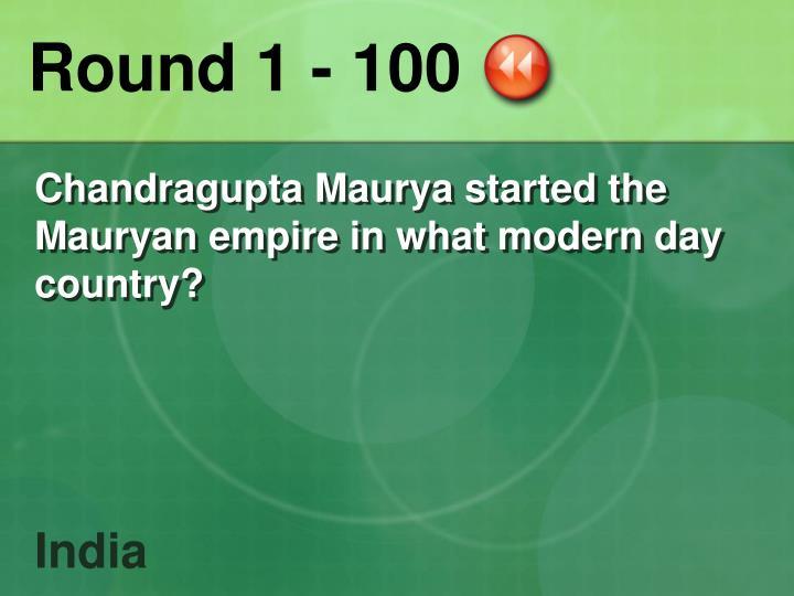Round 1 - 100