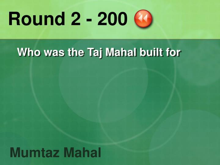 Round 2 - 200