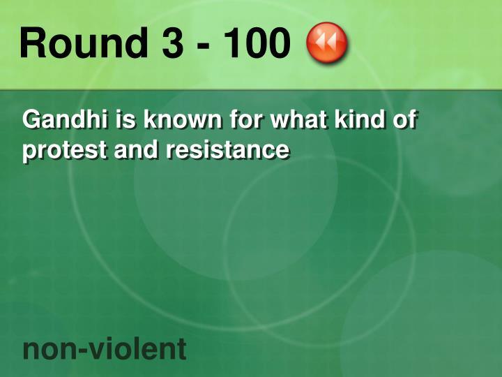 Round 3 - 100