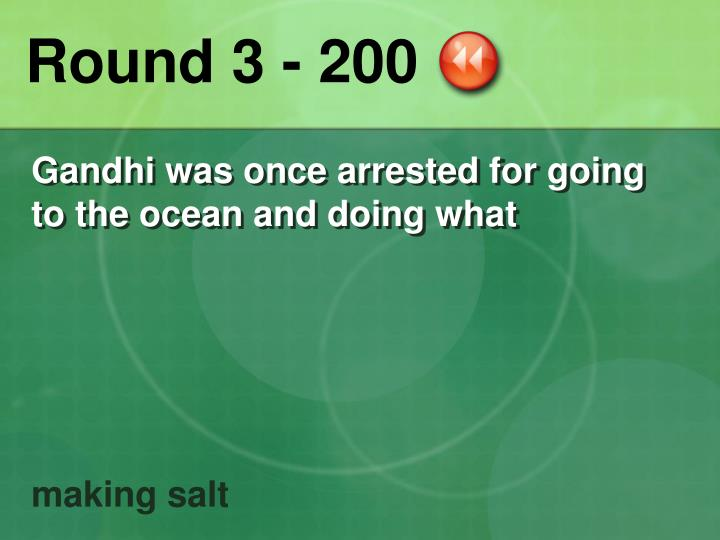Round 3 - 200