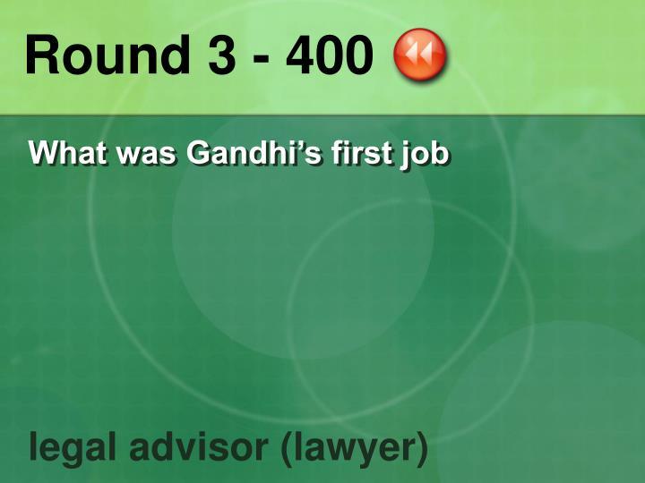 Round 3 - 400