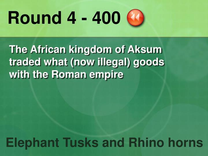 Round 4 - 400