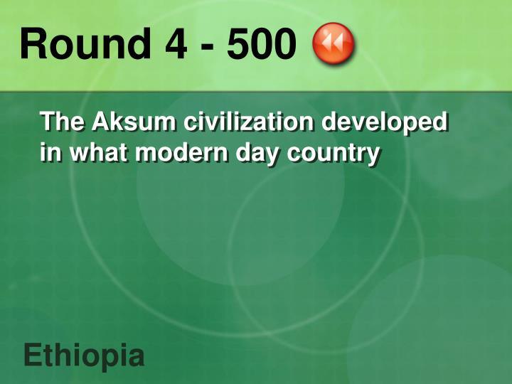 Round 4 - 500