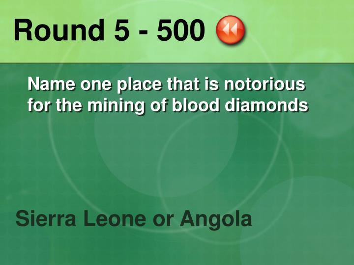 Round 5 - 500