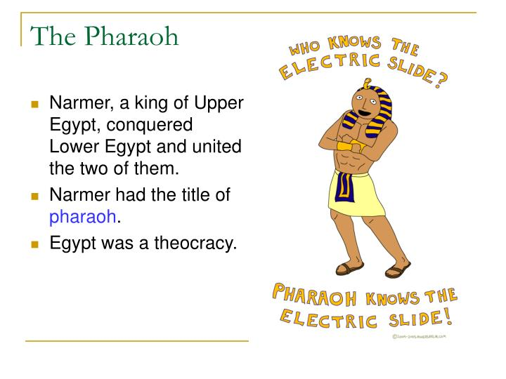 Narmer, a king of Upper Egypt, conquered Lower Egypt and united the two of them.