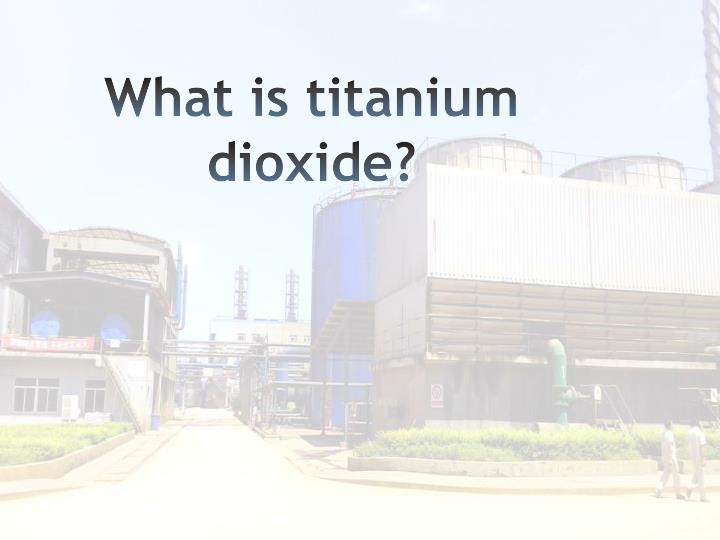 What is titanium dioxide?