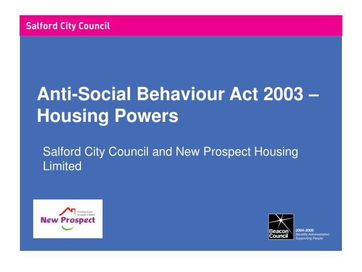 Anti-Social Behaviour Act 2003 – Housing Powers