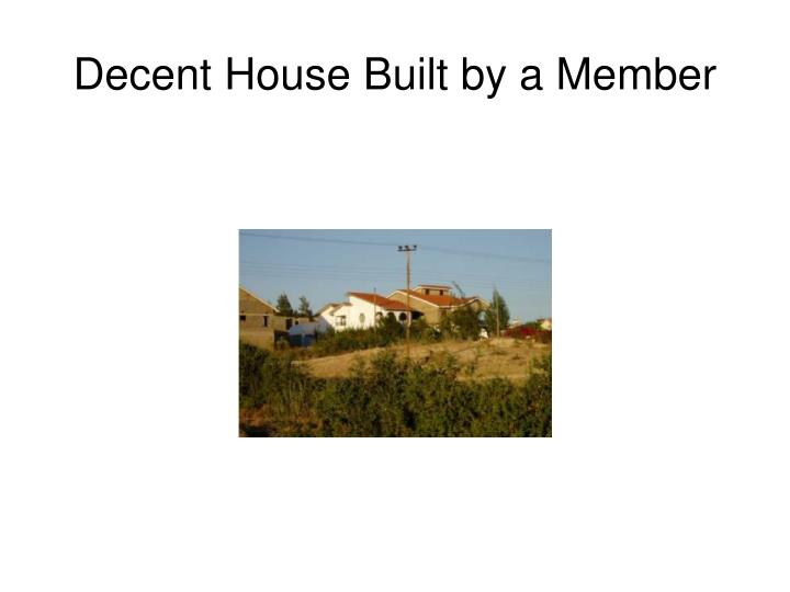 Decent House Built by a Member