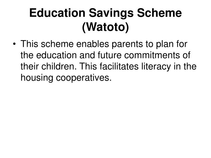 Education Savings Scheme (Watoto)