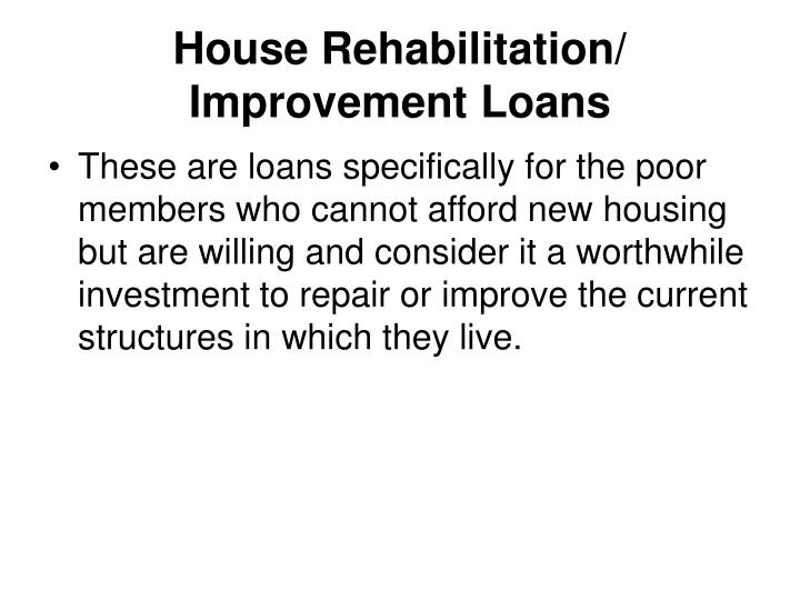 House Rehabilitation/ Improvement Loans
