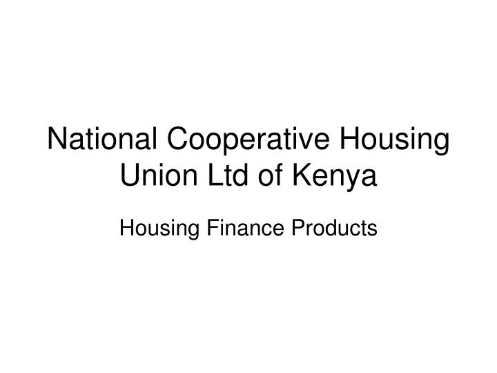 National cooperative housing union ltd of kenya